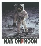 Man on the Moon - How a Photograph Made Anything Seem Possible